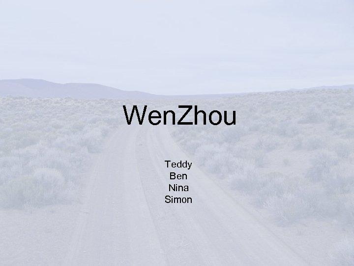 Wen. Zhou Teddy Ben Nina Simon