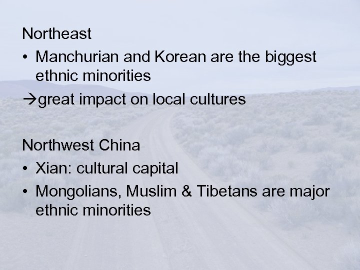 Northeast • Manchurian and Korean are the biggest ethnic minorities great impact on local