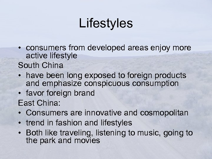 Lifestyles • consumers from developed areas enjoy more active lifestyle South China • have