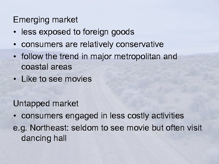 Emerging market • less exposed to foreign goods • consumers are relatively conservative •