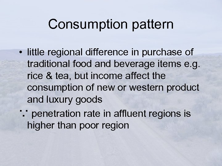 Consumption pattern • little regional difference in purchase of traditional food and beverage items