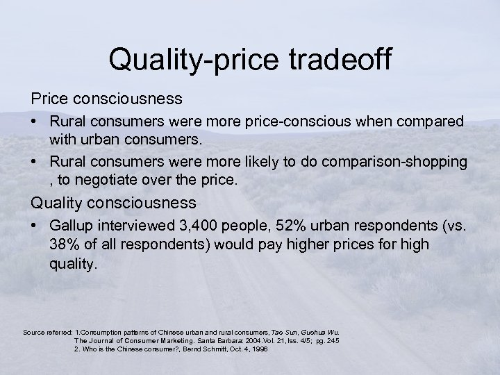 Quality-price tradeoff Price consciousness • Rural consumers were more price-conscious when compared with urban