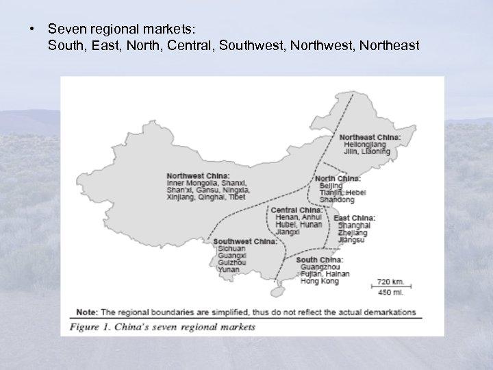 • Seven regional markets: South, East, North, Central, Southwest, Northeast