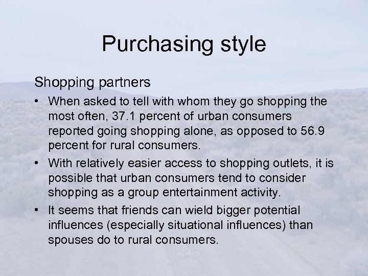 Purchasing style Shopping partners • When asked to tell with whom they go shopping