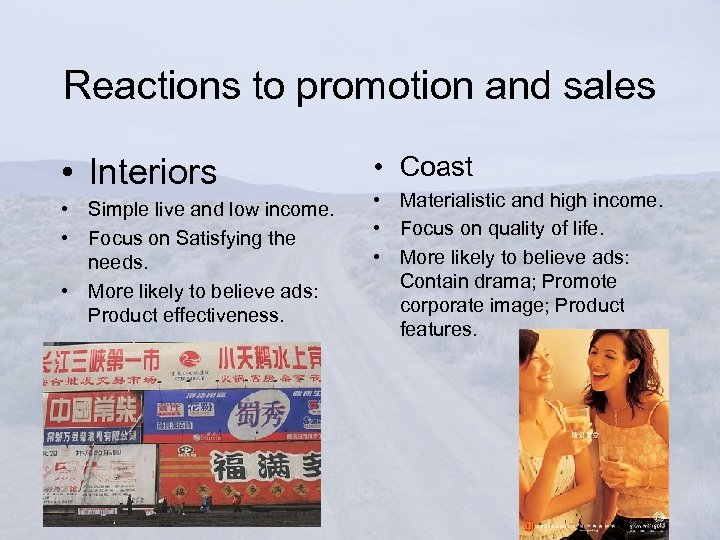 Reactions to promotion and sales • Interiors • Simple live and low income. •