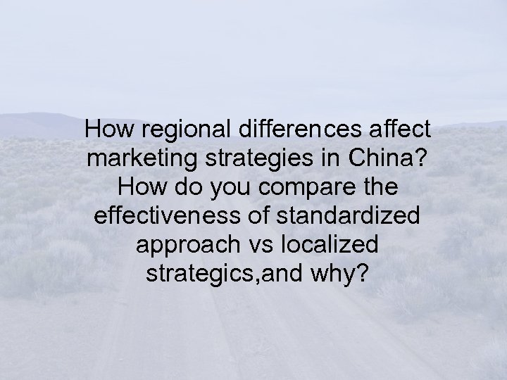 How regional differences affect marketing strategies in China? How do you compare the effectiveness