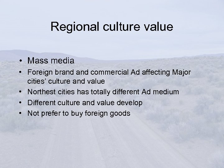 Regional culture value • Mass media • Foreign brand commercial Ad affecting Major cities'