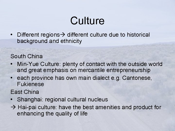 Culture • Different regions different culture due to historical background and ethnicity South China