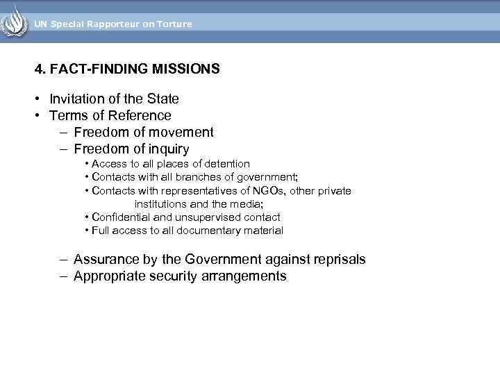 UN Special Rapporteur on Torture 4. FACT-FINDING MISSIONS • Invitation of the State •