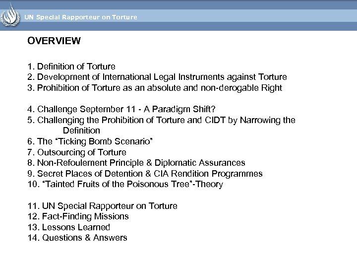 UN Special Rapporteur on Torture OVERVIEW 1. Definition of Torture 2. Development of International