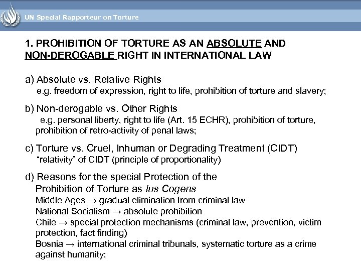 UN Special Rapporteur on Torture 1. PROHIBITION OF TORTURE AS AN ABSOLUTE AND NON-DEROGABLE