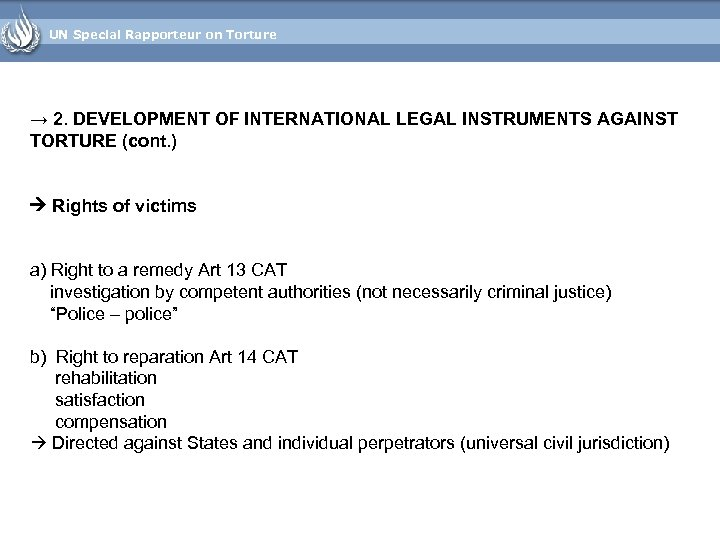 UN Special Rapporteur on Torture → 2. DEVELOPMENT OF INTERNATIONAL LEGAL INSTRUMENTS AGAINST TORTURE