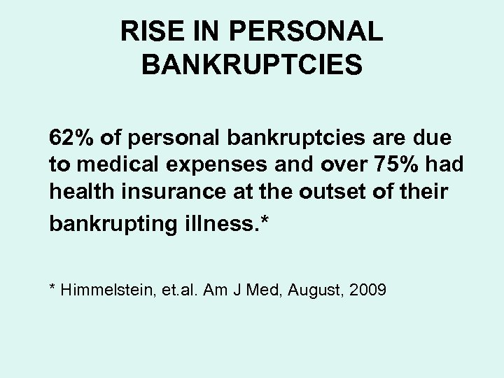 RISE IN PERSONAL BANKRUPTCIES 62% of personal bankruptcies are due to medical expenses and