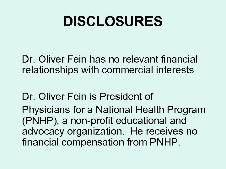 DISCLOSURES Dr. Oliver Fein has no relevant financial relationships with commercial interests Dr. Oliver