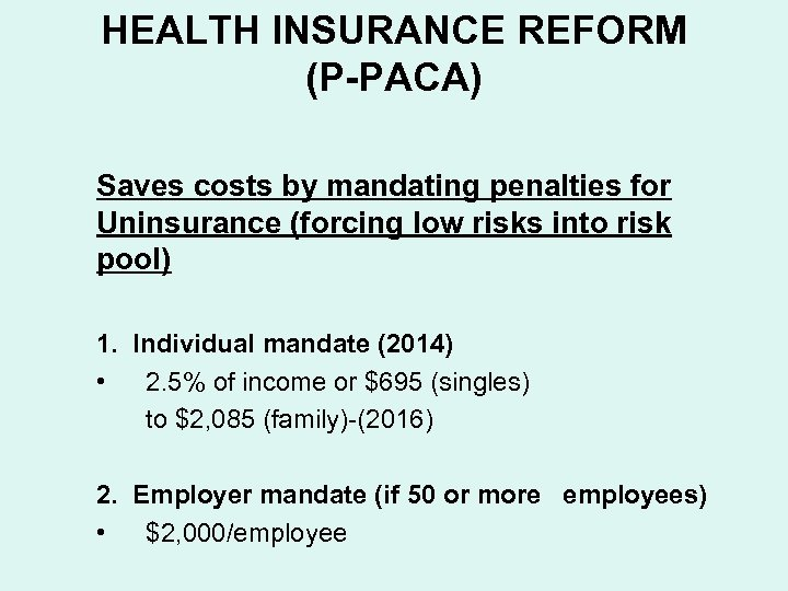 HEALTH INSURANCE REFORM (P-PACA) Saves costs by mandating penalties for Uninsurance (forcing low risks
