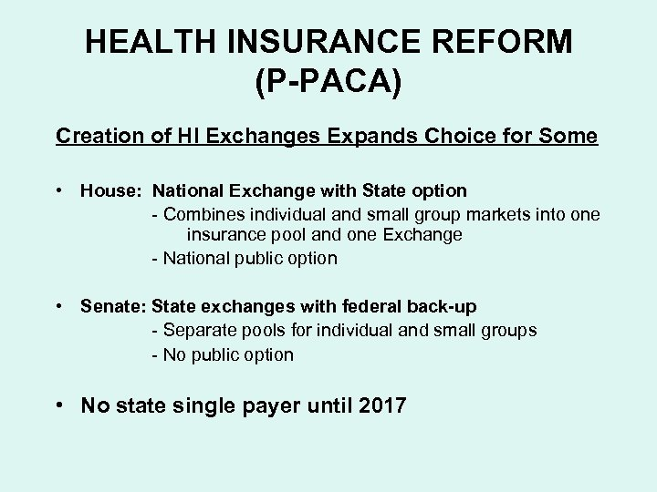 HEALTH INSURANCE REFORM (P-PACA) Creation of HI Exchanges Expands Choice for Some • House: