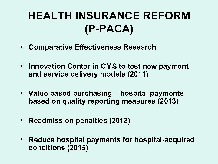 HEALTH INSURANCE REFORM (P-PACA) • Comparative Effectiveness Research • Innovation Center in CMS to