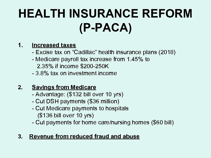 """HEALTH INSURANCE REFORM (P-PACA) 1. Increased taxes - Excise tax on """"Cadillac"""" health insurance"""