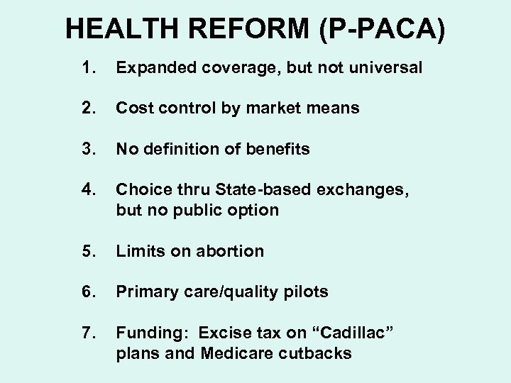 HEALTH REFORM (P-PACA) 1. Expanded coverage, but not universal 2. Cost control by market