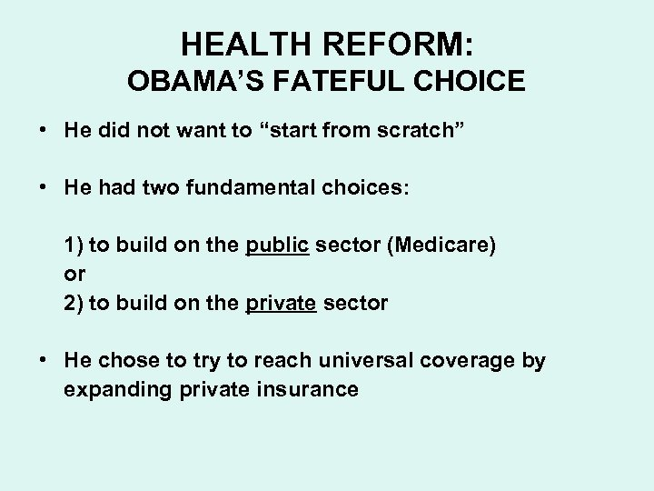 """HEALTH REFORM: OBAMA'S FATEFUL CHOICE • He did not want to """"start from scratch"""""""