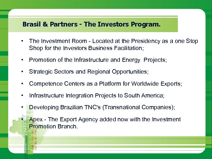 Brasil & Partners - The Investors Program. • The Investment Room - Located at