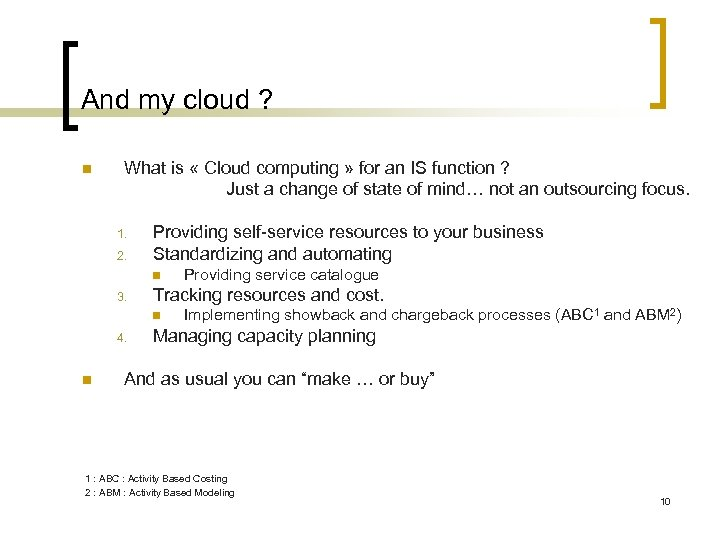 And my cloud ? n What is « Cloud computing » for an IS