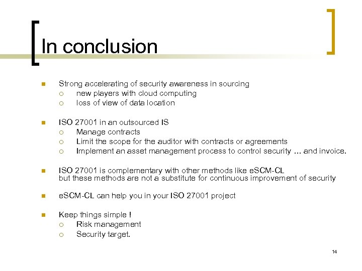 In conclusion n Strong accelerating of security awareness in sourcing ¡ new players with