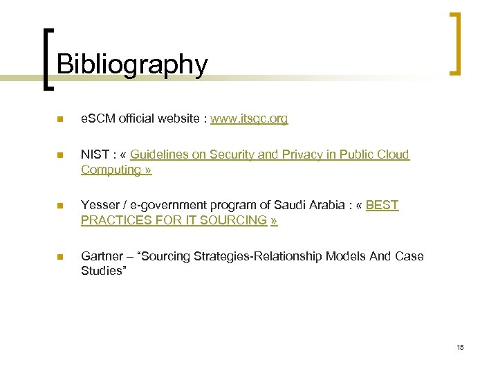 Bibliography n e. SCM official website : www. itsqc. org n NIST : «