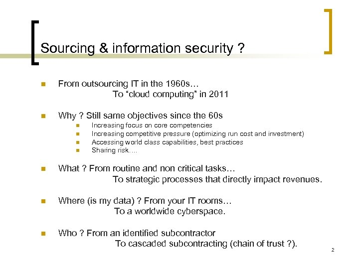 Sourcing & information security ? n From outsourcing IT in the 1960 s… To