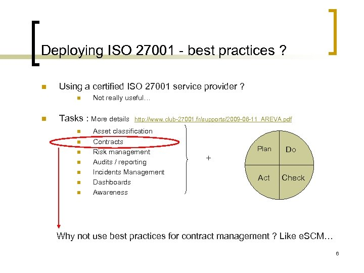 Deploying ISO 27001 - best practices ? n Using a certified ISO 27001 service