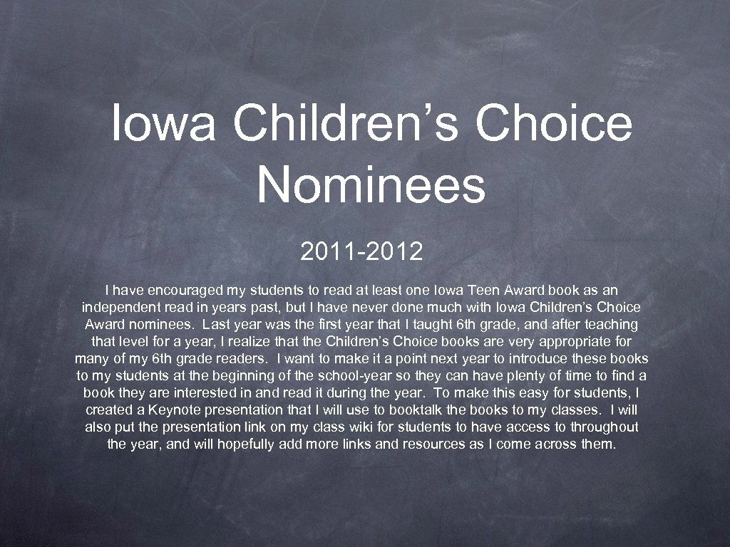 Iowa Children's Choice Nominees 2011 -2012 I have encouraged my students to read at