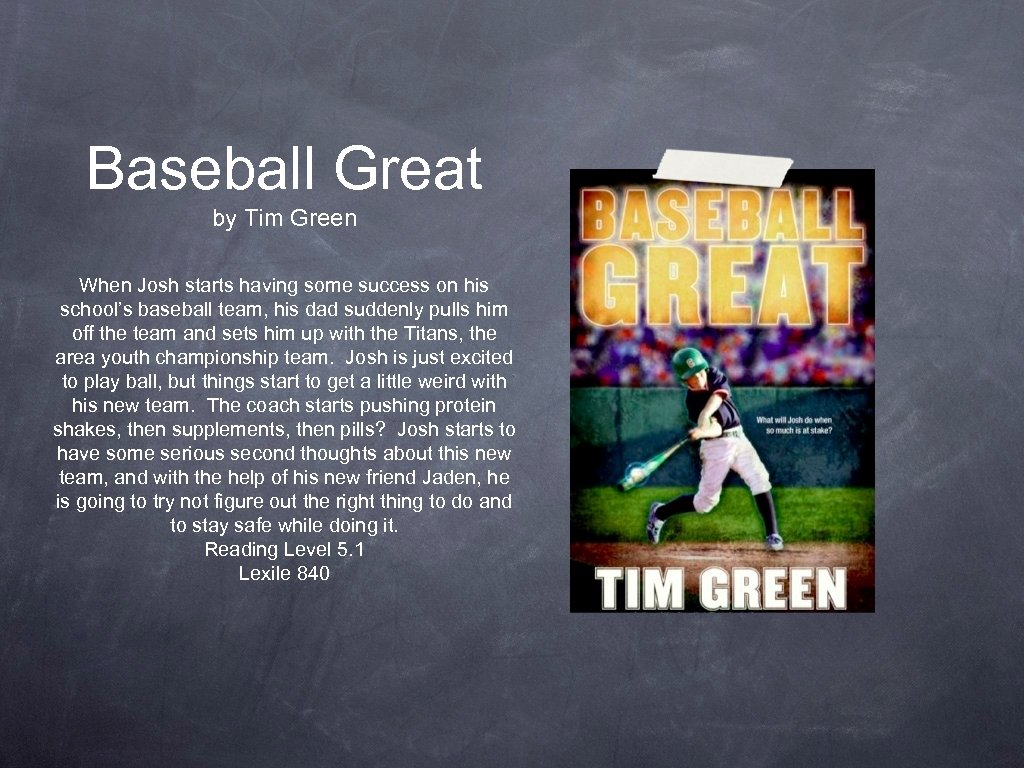 Baseball Great by Tim Green When Josh starts having some success on his school's
