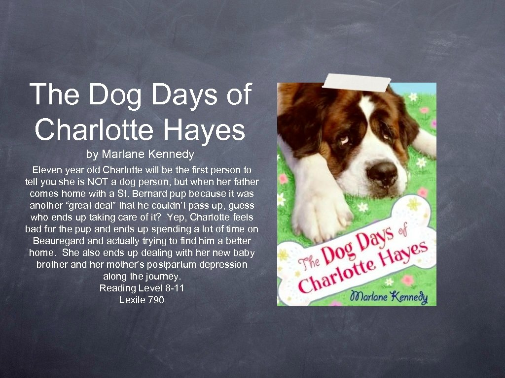 The Dog Days of Charlotte Hayes by Marlane Kennedy Eleven year old Charlotte will