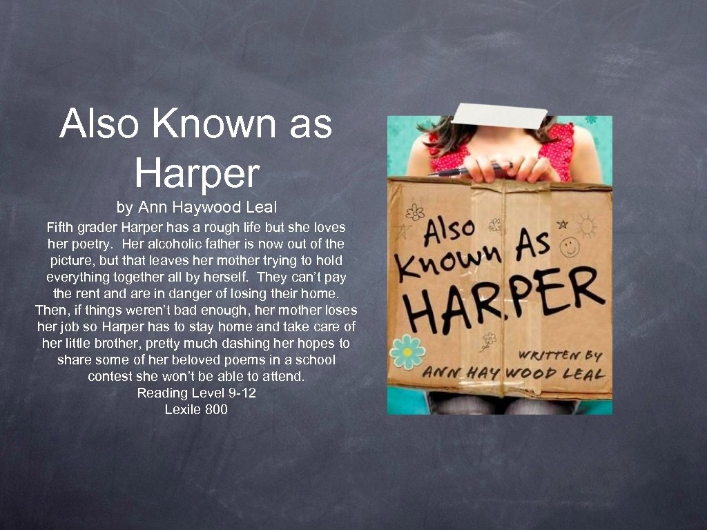 Also Known as Harper by Ann Haywood Leal Fifth grader Harper has a rough