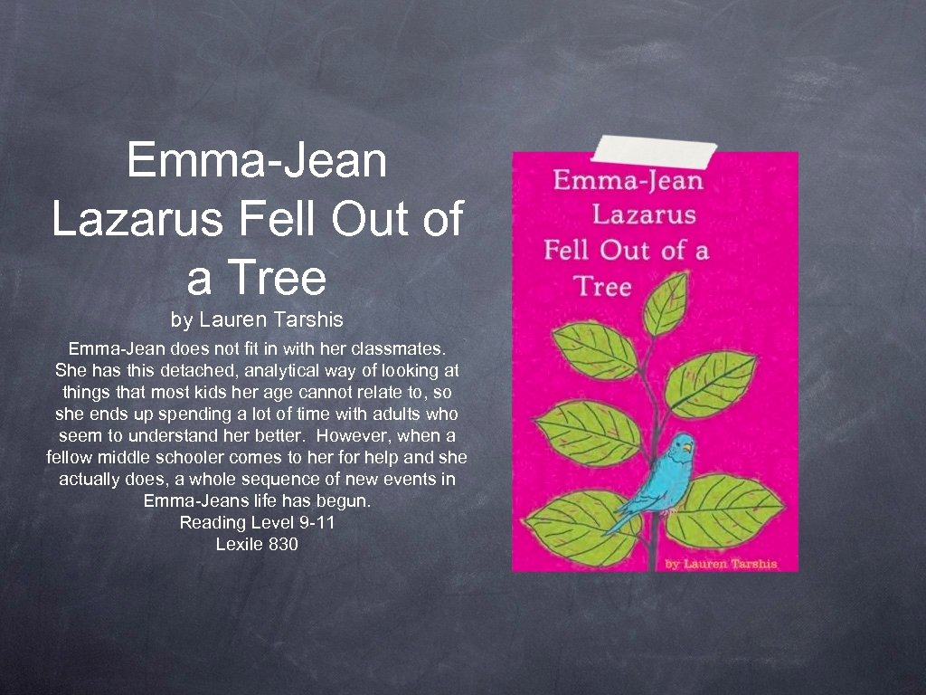 Emma-Jean Lazarus Fell Out of a Tree by Lauren Tarshis Emma-Jean does not fit