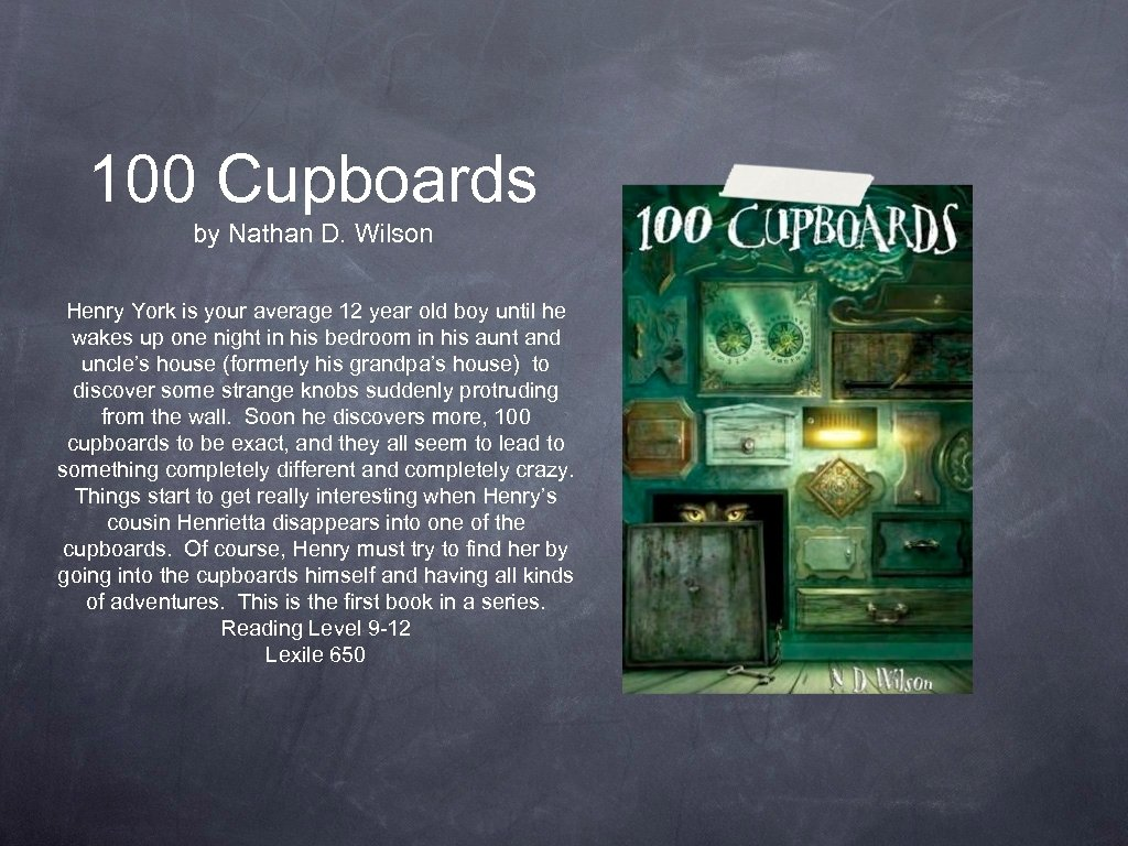 100 Cupboards by Nathan D. Wilson Henry York is your average 12 year old