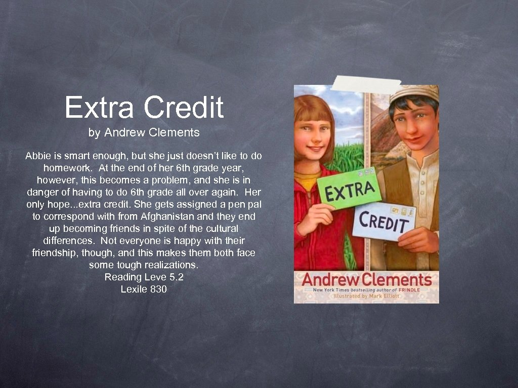 Extra Credit by Andrew Clements Abbie is smart enough, but she just doesn't like