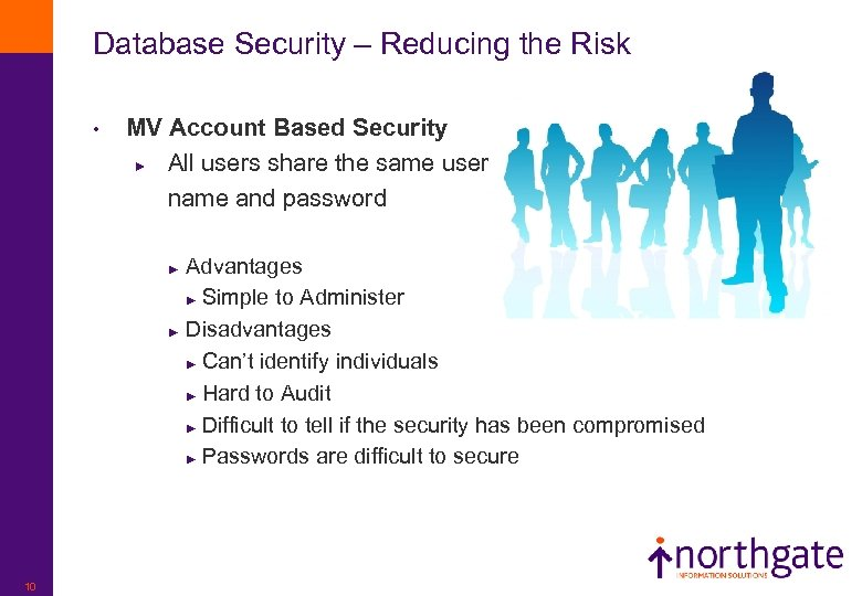 Database Security – Reducing the Risk • MV Account Based Security ► All users
