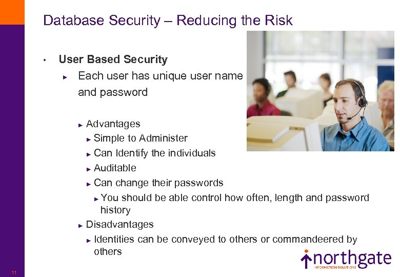 Database Security – Reducing the Risk • User Based Security ► Each user has