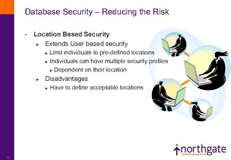 Database Security – Reducing the Risk • Location Based Security ► Extends User based