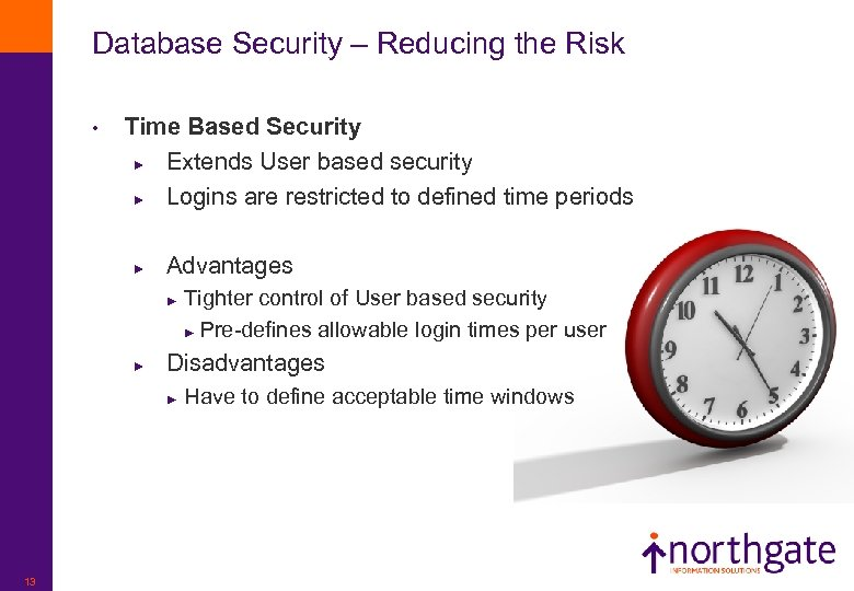 Database Security – Reducing the Risk • Time Based Security ► Extends User based
