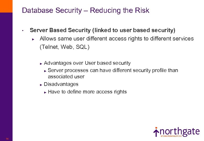 Database Security – Reducing the Risk • Server Based Security (linked to user based