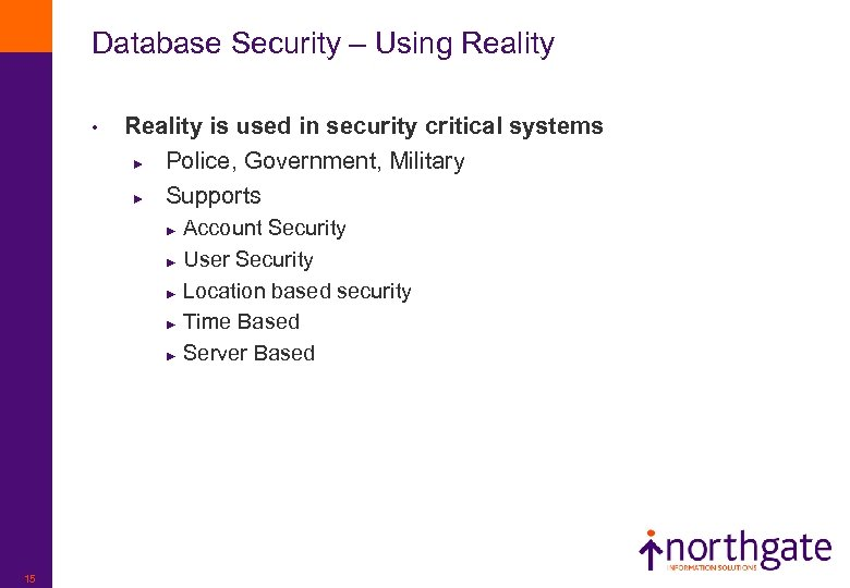 Database Security – Using Reality • Reality is used in security critical systems ►