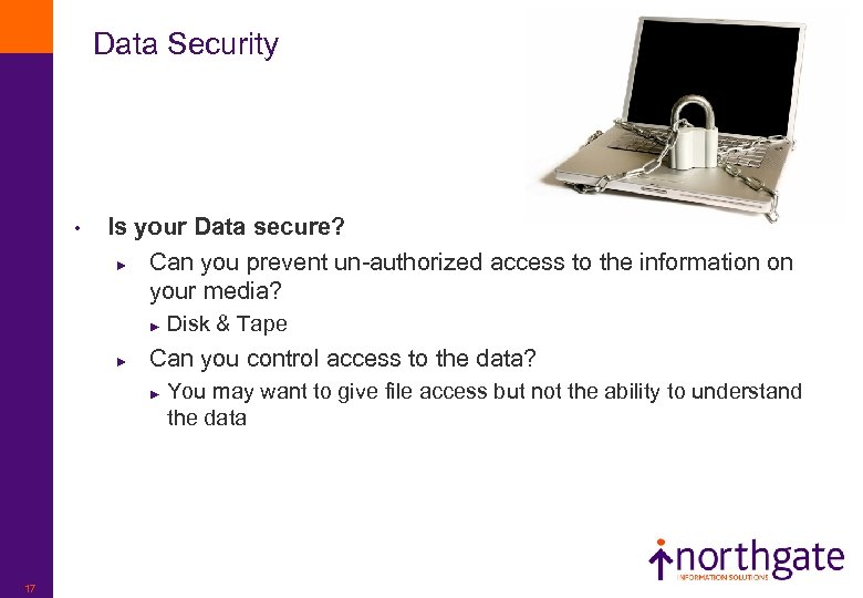 Data Security • Is your Data secure? ► Can you prevent un-authorized access to
