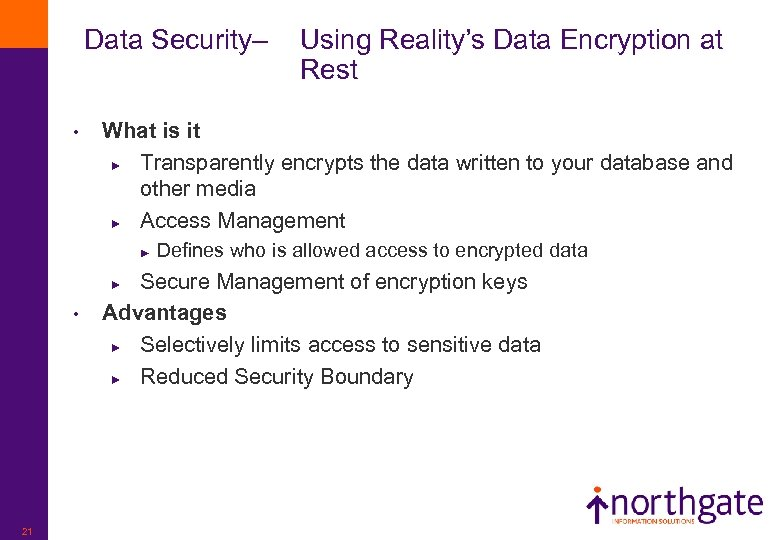 Data Security– Using Reality's Data Encryption at Rest • What is it ► Transparently