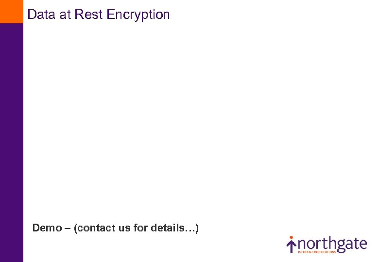 Data at Rest Encryption Demo – (contact us for details…)