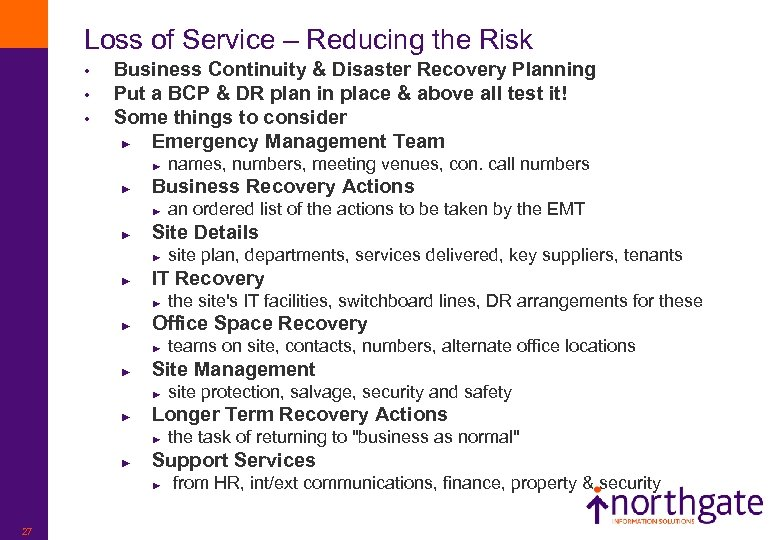 Loss of Service – Reducing the Risk • • • Business Continuity & Disaster