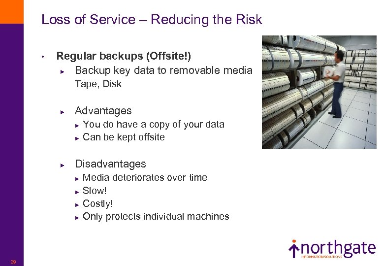Loss of Service – Reducing the Risk • Regular backups (Offsite!) ► Backup key