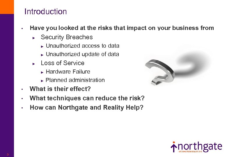 Introduction • • 3 What techniques can reduce the risk? How can Northgate and