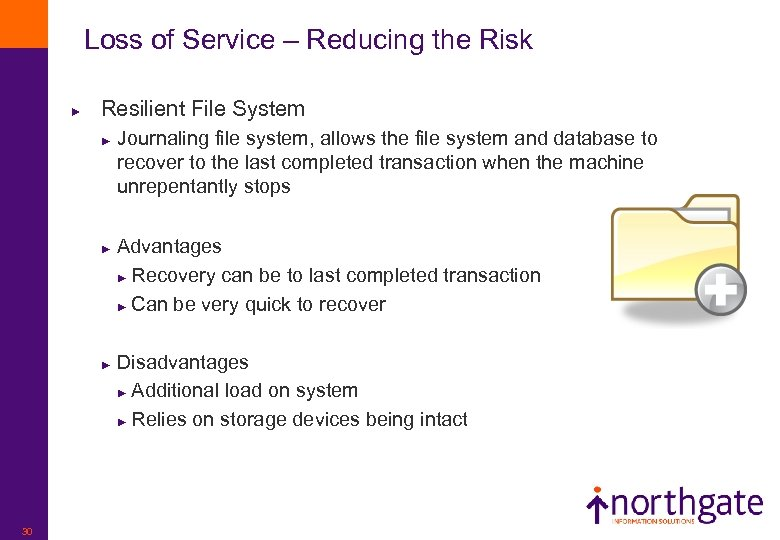 Loss of Service – Reducing the Risk ► Resilient File System ► ► ►